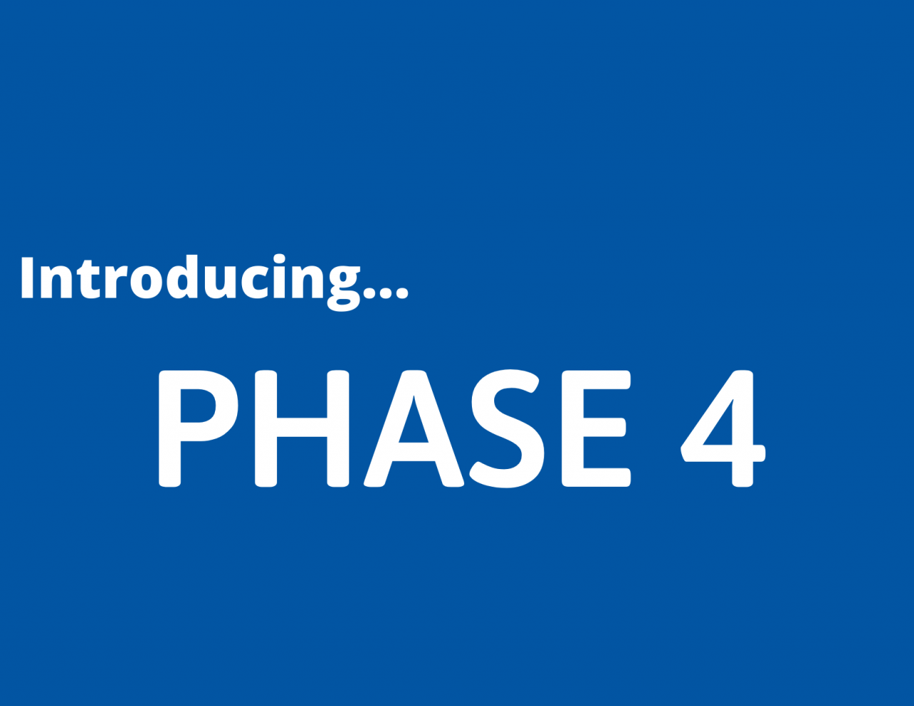 Introducing-Phase-4-